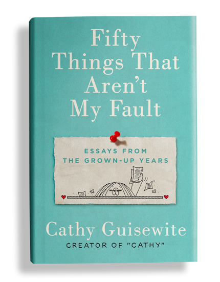 Fifty Things That Aren't My Fault HC, signed by Cathy Guisewite!