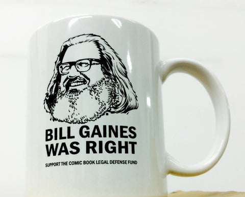 """BILL GAINES WAS RIGHT"" Coffee Mug"