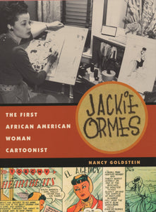 Jackie Ormes: The First African American Woman Cartoonist HC, signed by Nancy Goldstein!