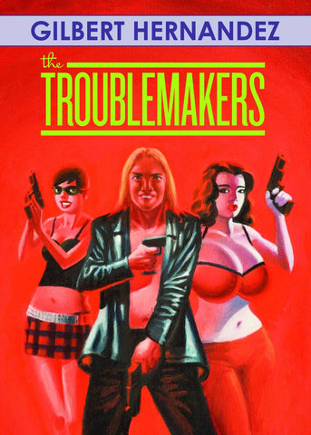 The Troublemakers HC, signed by Gilbert Hernandez!