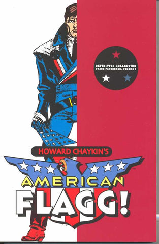 American Flagg Definitive Collection Trade Paperback Volume One, Signed by Howard Chaykin!