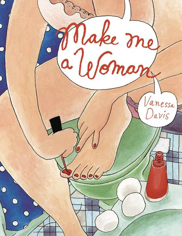 Make Me A Woman HC, signed by Vanessa Davis!