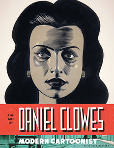The Art Of Daniel Clowes: Modern Cartoonist HC, signed by Daniel Clowes!