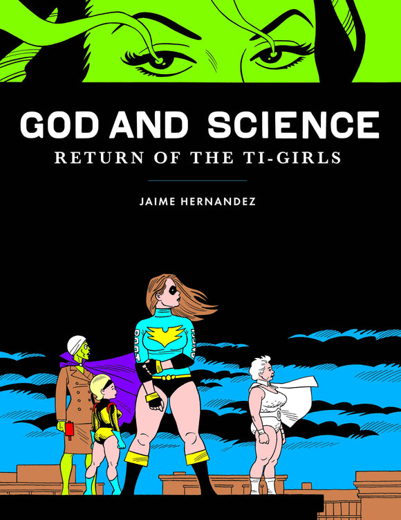 God & Science: Return of the Ti-Girls HC, signed by Jaime Hernandez!