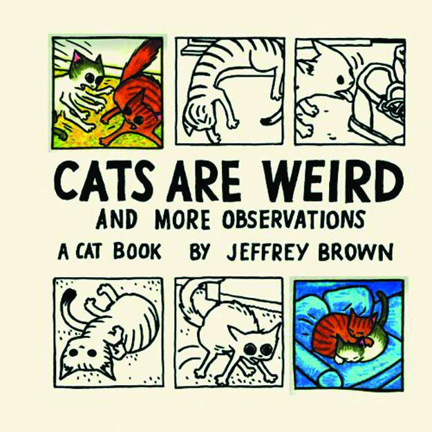 Cats Are Weird HC, signed by Jeffrey Brown!