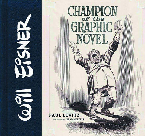 WILL EISNER: CHAMPION OF THE GRAPHIC NOVEL, signed by PAUL LEVITZ!