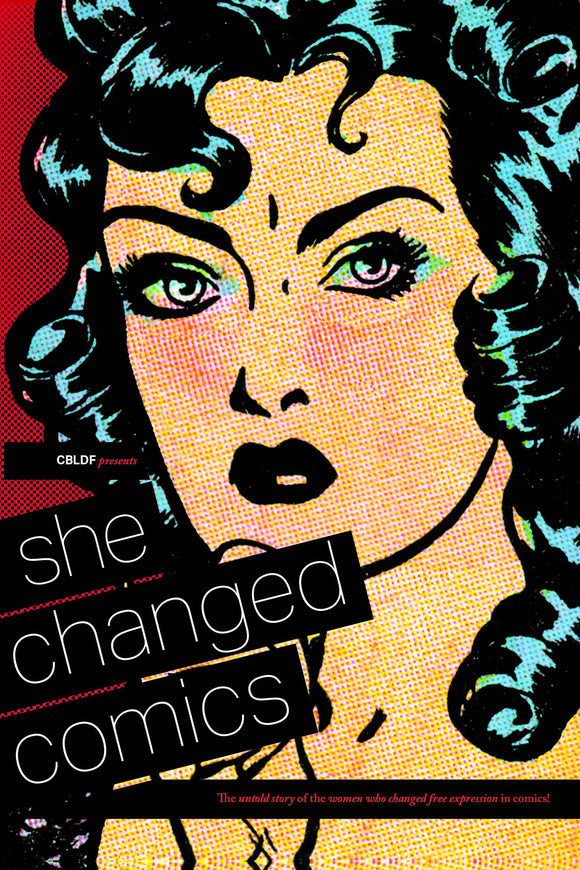 She Changed Comics: The Untold Story of the Women Who Changed Free Expression in Comics Softcover