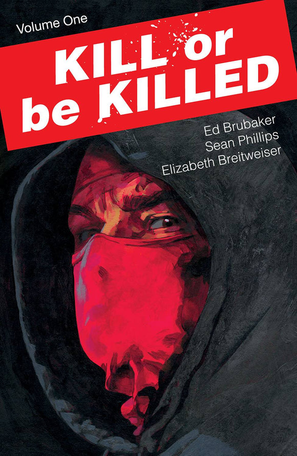 Kill or be Killed Vol 1 TP, signed by Ed Brubaker & Sean Phillips!