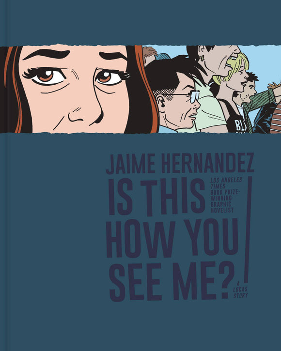 Love & Rockets: Is This How You See Me? HC, signed by Jaime Hernandez!