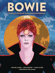 Bowie: Stardust, Rayguns, & Moonage Daydreams HC, signed by Mike & Laura Allred!