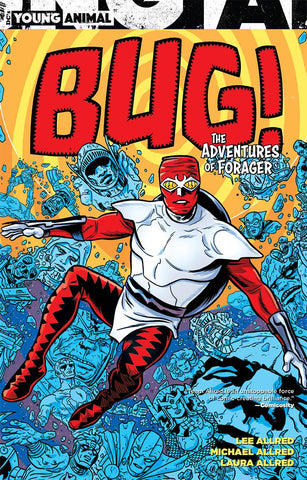 Bug: The Adventures of Forager TP, signed by Mike & Laura Allred!