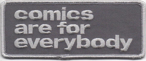 COMICS ARE FOR EVERYBODY Embroidered Patch
