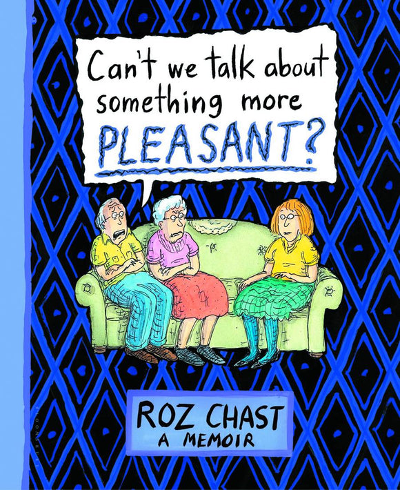 Can't We Talk About Something More Pleasant SC, Signed by Roz Chast!