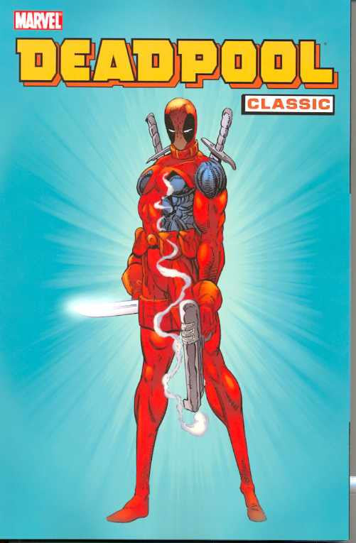 Deadpool Classic TP Vol 1, signed by Joe Kelly!