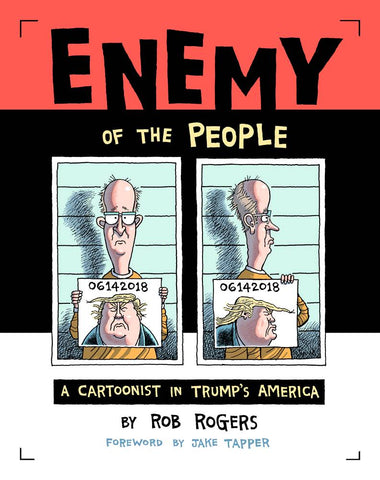 Enemy of the People, PERSONALIZED by Rob Rogers!
