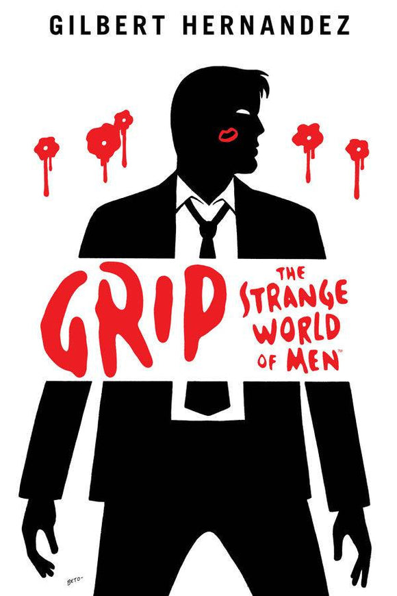 Grip: The Strange World of Men HC, signed by Gilbert Hernandez!