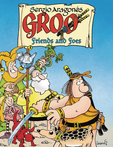 Groo: Friends and Foes HC, signed and sketched by Sergio Aragonés!
