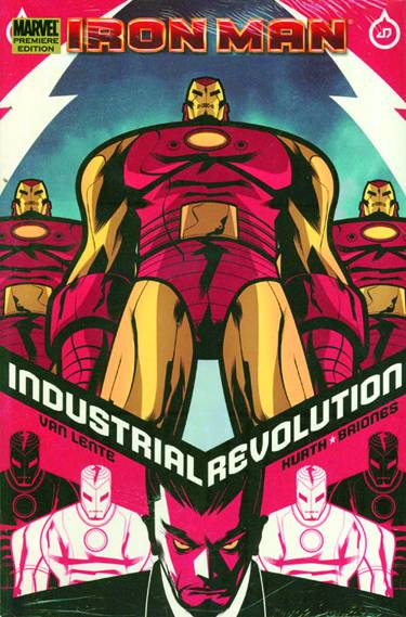 Iron Man: Industrial Revolution HC, signed by Fred Van Lente!