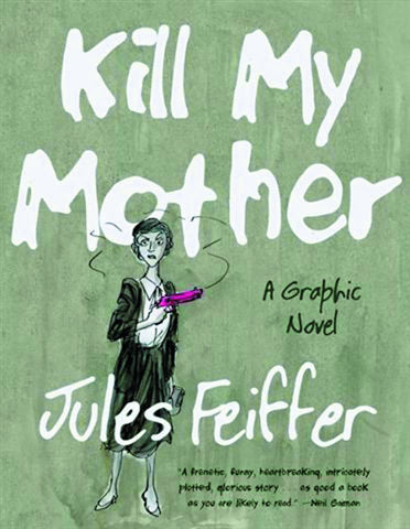 Kill My Mother, Signed by Jules Feiffer!