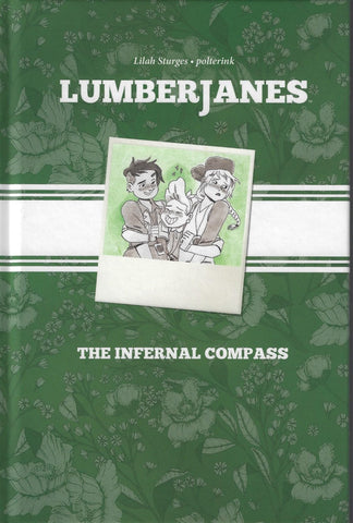 Lumberjanes: The Infernal Compass Exclusive HC, signed by Lilah Sturges!