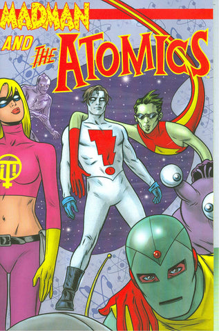 Madman & The Atomics TP Volume 1, signed by Mike & Laura Allred!
