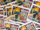 Be The Light: Stickers, Magnet, & Tote!