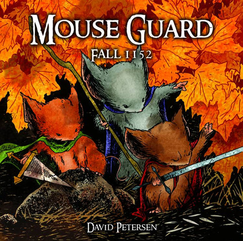 Mouse Guard: Fall 1152 HC, Signed & Sketched by David Petersen!