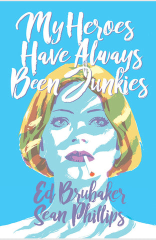 My Heroes Have Always Been Junkies HC, signed by Ed Brubaker & Sean Phillips!