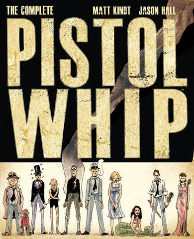 Complete Pistolwhip Hardcover, Signed by Matt Kindt!