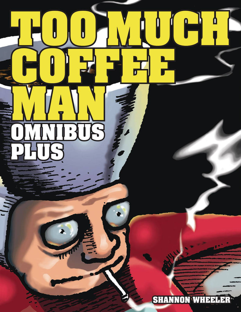 Too Much Coffee Man Omnibus Plus, Signed & Sketched by Shannon Wheeler!