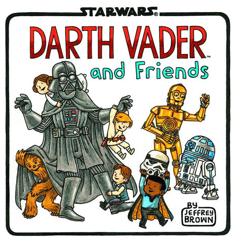 Darth Vader & Friends HC, signed by Jeffrey Brown!