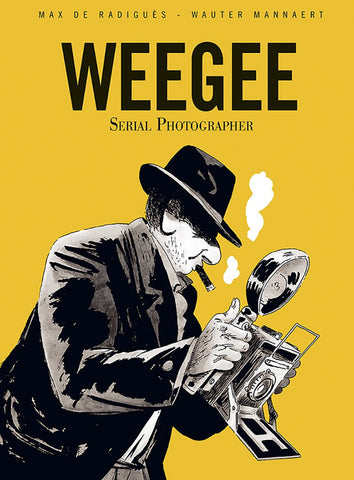 Weegee: Serial Photographer GN, Signed by Max de Radiguès!
