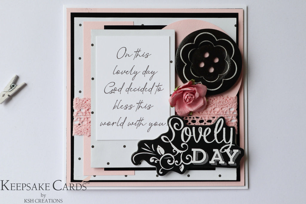 "Handcrafted ""Lovely Day"" Birthday Card"