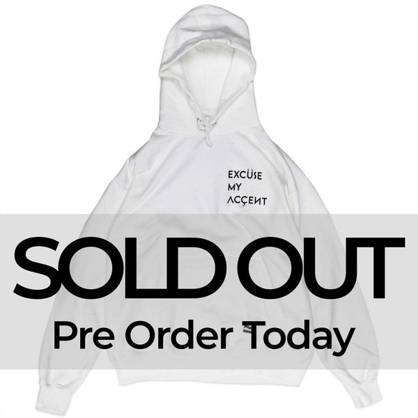 (SOLD OUT) Excuse My Accent Hoodie (White)