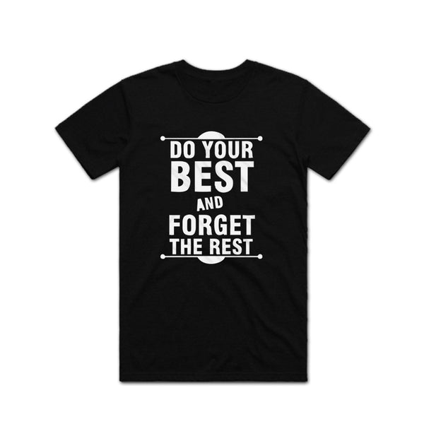Do Best Forget The Rest Gym t shirt