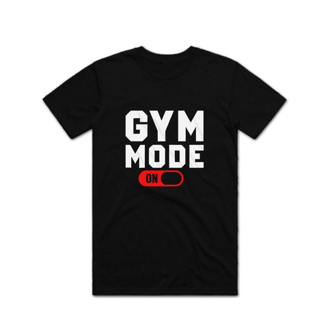 Gym Mode Gym T shirt