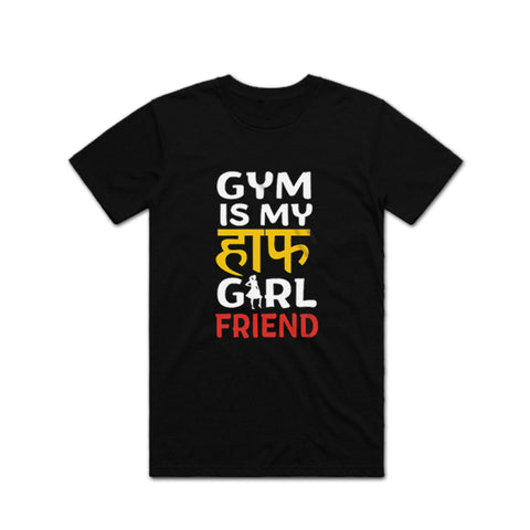 Gym is my Half Girlfriend T Shirt