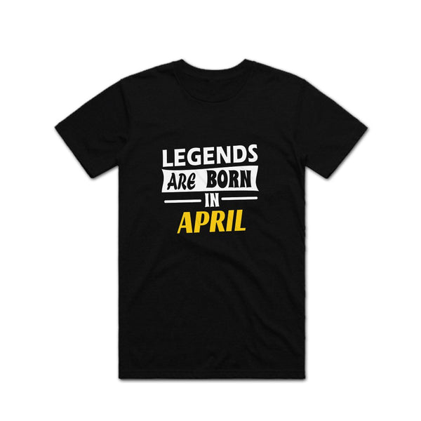 Legends Are Born in April T shirt