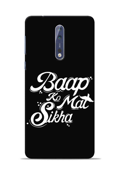Baapko Mat Sikha Nokia 5 Mobile Back Cover