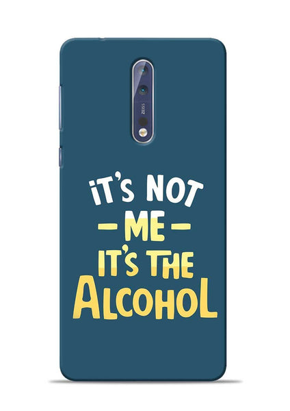Its The Alcohol Nokia 5 Mobile Back Cover