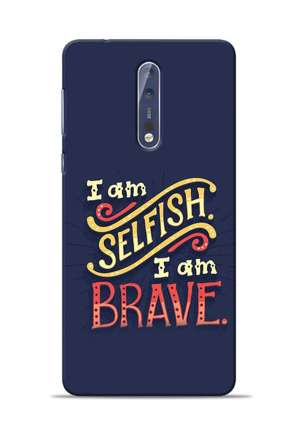 Selfish Brave Nokia 5 Mobile Back Cover