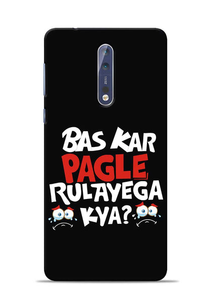 Bas Kar Pagle Rulayega Kya Nokia 5 Mobile Back Cover