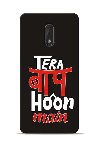 Tera Baap Hoon Nokia 6 Mobile Back Cover