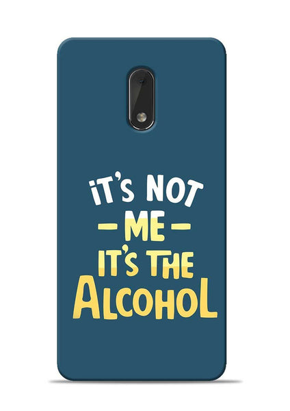 Its The Alcohol Nokia 6 Mobile Back Cover