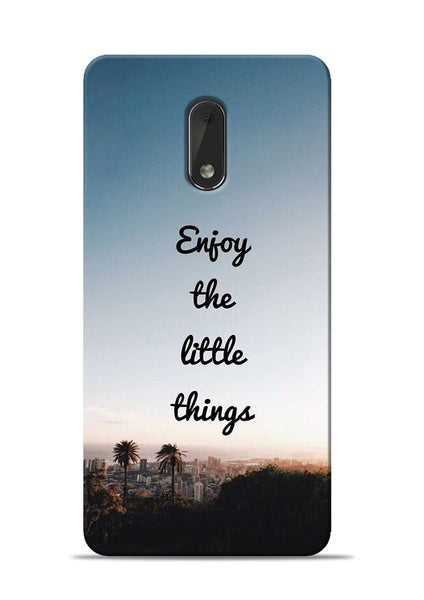 Enjoy The Little Things Nokia 6 Mobile Back Cover