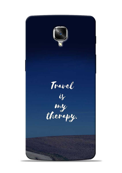 Travel Is My Therapy OnePlus 3T Mobile Back Cover