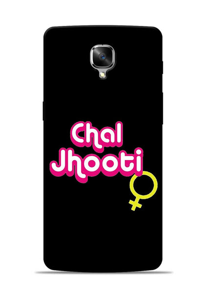Chal Jhooti OnePlus 3 Mobile Back Cover
