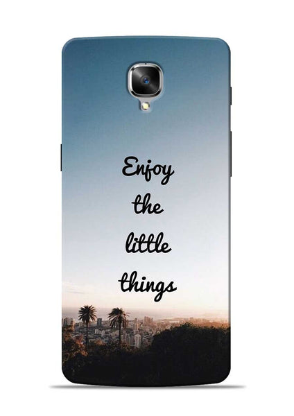 Enjoy The Little Things OnePlus 3 Mobile Back Cover