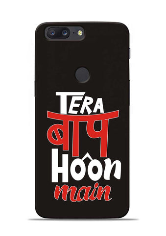 Tera Baap Hoon OnePlus 5T Mobile Back Cover