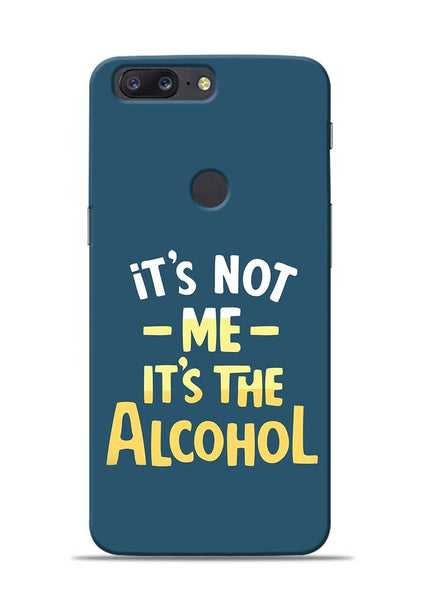 Its The Alcohol OnePlus 5T Mobile Back Cover